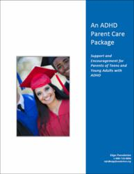 The ADHD Parent Care Package provides Support and Encouragement for Parents of Teens and Young Adults with ADHD